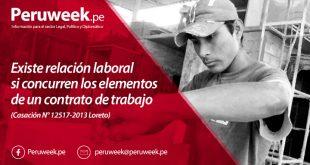 Existe relación laboral si concurren los elementos de un contrato de trabajo (Casación N° 12517-2013 Loreto)