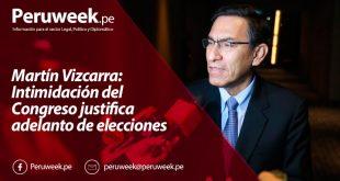 Martín Vizcarra: Intimidación del Congreso justifica adelanto de elecciones